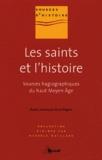 Anne Wagner - Les saints et l'histoire - Sources hagiographiques du haut Moyen Age.