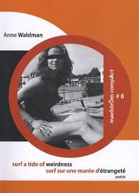 Anne Waldman - Surf sur une marée d'étrangeté.