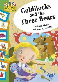 Anne Walter et Anni Axworthy - Goldilocks and the Three Bears - Hopscotch Fairy Tales.