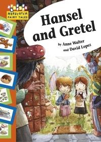 Anne Walter et David Lopez - Hansel and Gretel - Hopscotch Fairy Tales.
