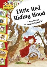 Anne Walter et Marjorie Dumortier - Little Red Riding Hood - Hopscotch Fairy Tales.