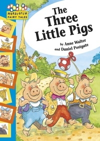 Anne Walter et Daniel Postgate - The Three Little Pigs - Hopscotch Fairy Tales.