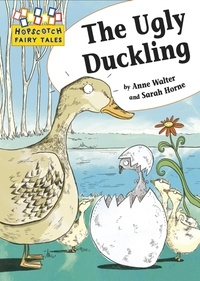 Anne Walter et Sarah Horne - The Ugly Duckling - Hopscotch Fairy Tales.
