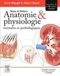 Anne Waugh et Allison Grant - Anatomie et physiologie normales et pathologiques.