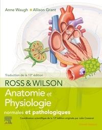 Anne Waugh et Allison Grant - Ross & Wilson - Anatomie et physiologie normales et pathologiques.
