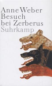 Anne Weber - Besuch bei Zerberus.