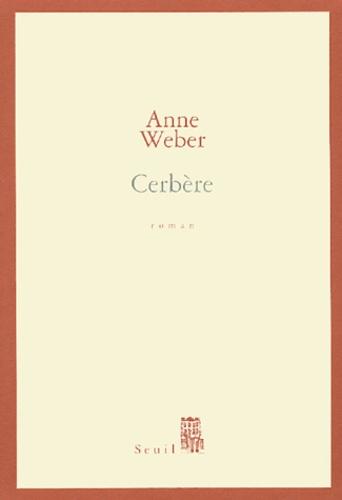Anne Weber - Cerbère.