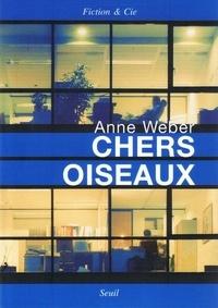 Anne Weber - Chers oiseaux.