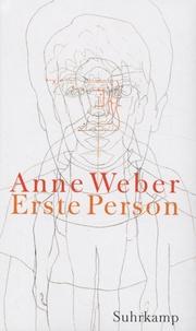 Anne Weber - Erste Person.