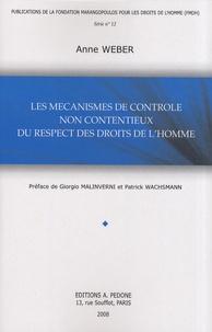 Anne Weber - Les mécanismes de contrôle non contentieux du respect des droits de l'homme.
