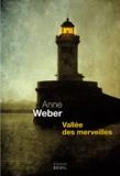 Anne Weber - Vallée des merveilles.