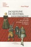 Anne Weigel - Jacqueline de Montbel d'Entremont - Une Savoyarde au temps des guerres de religion (1541-1599).