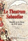 Anne Weigel - Le Theatrum Sabaudiae - Regards sur la Savoie du XVIIe siècle.