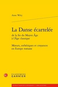 La Danse écartelée de la fin du Moyen Age à lAge classique - Moeurs, esthétiques et croyances en Europe romane.pdf