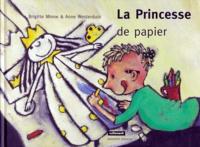 Anne Westerduin et Brigitte Minne - La princesse de papier.