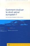 Anne Weyembergh et Serge De Biolley - Comment évaluer le droit pénal européen ?.
