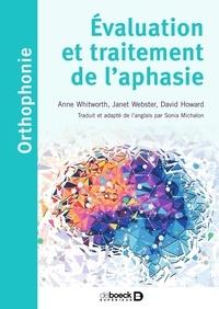 Anne Whitworth et Jane Webster - Evaluation et traitement de l'aphasie.