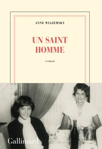 Anne Wiazemsky - Un saint homme.