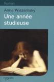 Anne Wiazemsky - Une année studieuse.