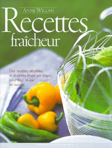 Anne Willan - Recettes fraîcheur.