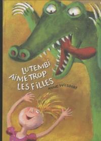 Anne Wilsdorf - Lutembi aime trop les filles.