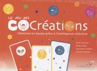 Anne Wormser et Jean-Denys Joubert - Le jeu des COcréations - Cheminez en équipe grâce à l'intelligence collective.