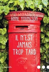 Anne Youngson - Il n'est jamais trop tard.