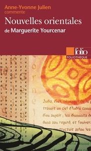 Anne-Yvonne Julien - Nouvelles orientales de Marguerite Yourcenar.
