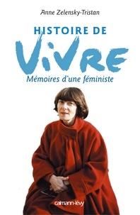 Anne Zelensky-Tristan - Histoire de vivre - Mémoires d'une féministe.
