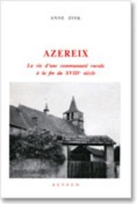 Anne Zink - Azereix - La vie d'une communauté rurale à la fin du 18e siècle.