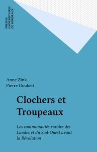 Anne Zink - Clochers et troupeaux - Les communautés rurales des Landes et du Sud-Ouest avant la Révolution.