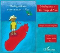 Anne-Zoé Vanneau - Madagascar, l'île rouge d'Ako - Edition bilingue français-malgache.