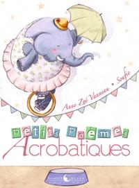 Anne-Zoé Vanneau et  Soufie - Petits poèmes acrobatiques.