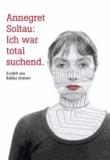 Annegret Soltau: Ich war total suchend.