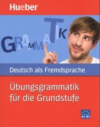 Anneli Billina et Monika Reimann - Ubungsgrammatik für die Grundstufe A1-B1.