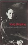 Annelie A-M Lara - Song Qinling - Une flamme étoilée dans la Chine du XXe siècle.