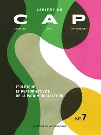 Annelies Fryberger - Cahiers du CAP N° 7 : Politique et performativité de la patrimonialisation.
