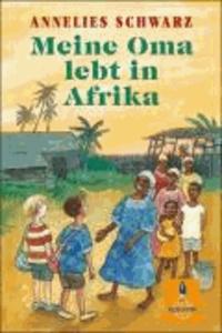 Marlies Rieper-Bastian et Annelies Schwarz - Meine Oma lebt in Afrika.