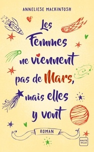 Anneliese Mackintosh - Les femmes ne viennent pas de Mars mais elles y vont.