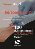 Annelise Dunas et Cédric Lebacle - Thérapeutique - 120 questions isolées + Fiches de synthèse. Niveau 2.