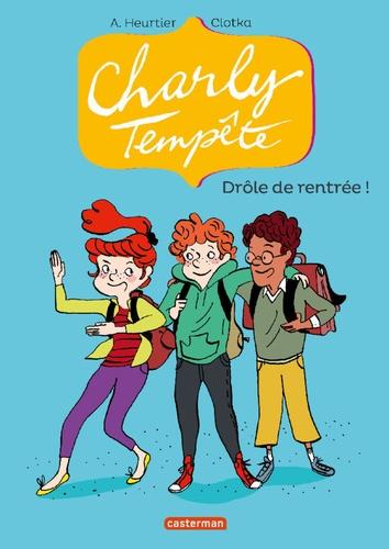 Charly Tempête Tome 2 Drôle de rentrée !