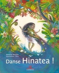 Annelise Heurtier - Danse, Hinatea !.