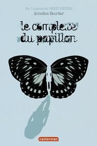 Annelise Heurtier - Le complexe du papillon.