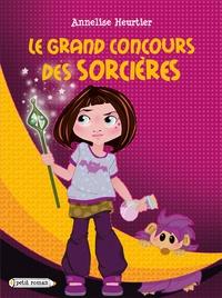 Annelise Heurtier - Le grand concours de sorcières.