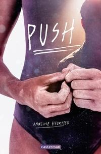 Annelise Heurtier - Push - Persist until something happens.