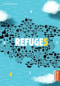 Annelise Heurtier - Refuges.