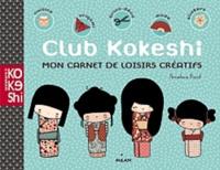 Annelore Parot - Club Kokeshi - Mon carnet de loisirs créatifs.