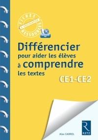 Annelyse Barbero et Alex Cabrol - Différencier pour aider les élèves à comprendre les textes CE1-CE2. 1 Cédérom