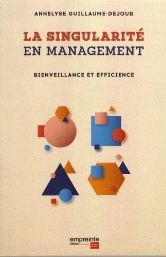 La singularité en management. Bienveillance et efficience