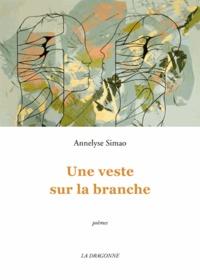 Annelyse Simao - Une veste sur la branche.